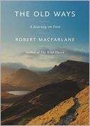 The Old Ways by Robert Macfarlane: Audiobook Cover