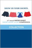 12th Annual Writer's Digest Short Short Story Competition Compilation by Writer's Digest Editors: NOOK Book Cover