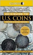 Coin World 2013 Guide to U. S. Coins by Coin World editors: Book Cover