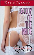 download Daddy Of The Bride (Daddy Fantasies Sex Stories) book