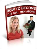 download how to be the girl men <b>adore</b> book