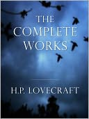 "H.P. LOVECRAFT [Inspiration for Stephen King] COMPLETE MAJOR WORKS All the Major Masterpieces of H.P. Lovecraft Classics of Horror Over 10,000 Pages Including ""The Call of Cthulhu"", The Shadow Over Innsmouth, At the Mountains of Madness and More! [Nook] by H. P. Lovecraft: NOOK Book Cover"
