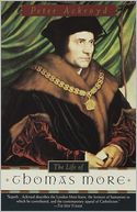 The Life of Thomas More by Peter Ackroyd: NOOK Book Cover