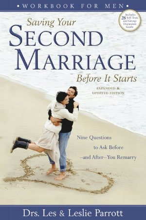 Saving Your Second Marriage Before It Starts Workbook for Men: Nine Questions to Ask Before - and After - You Remarry