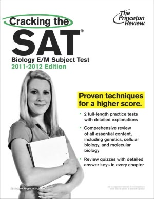 Cracking the SAT Biology E/M Subject Test, 2011-2012 Edition