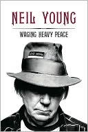 Waging Heavy Peace by Neil Young: NOOK Book Cover