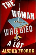 The Woman Who Died a Lot (Thursday Next Series #7) by Jasper Fforde: NOOK Book Cover