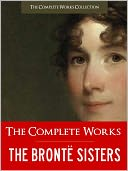 THE COMPLETE WORKS OF THE BRONTE SISTERS (Special Nook Edition) FULL COLOR ILLUSTRATED VERSION by Charlotte Bronte: NOOK Book Cover