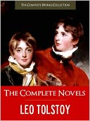 THE COMPLETE NOVELS OF LEO TOLSTOY (Special Nook Version) CRITICAL EDITION by Leo Tolstoy: NOOK Book Cover