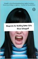Blueprints for Building Better Girls by Elissa Schappell: Book Cover