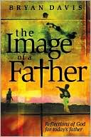 download Image of a Father : Reflections of God for Today's Father book