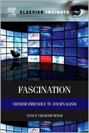 download Fascination : Viewer Friendly TV Journalism book
