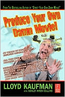 download Produce Your Own Damn Movie! book