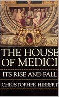 The House Of Medici by Christopher Hibbert: NOOK Book Cover