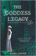 The Goddess Legacy by Aimée Carter: NOOK Book Cover