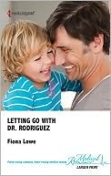 Letting Go With Dr. Rodriguez by Fiona Lowe: NOOK Book Cover