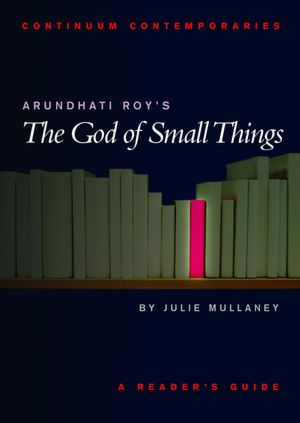 Arundhati Roy's the God of Small Things: A Reader's Guide