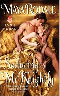 Seducing Mr. Knightly by Maya Rodale: Book Cover