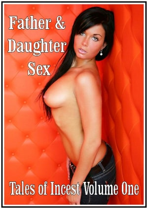 Father & Daughter Sex: Tales of Incest Volume One (Incest Erotica). nookbook
