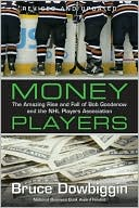download Money Players : The Amazing Rise and Fall of Bob Goodenow and the NHL Players Association book