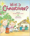 What is Christmas? by Michelle Medlock Adams: Book Cover