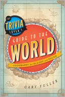 The Trivia Lover's Guide to the World by Gary Fuller: NOOK Book Cover