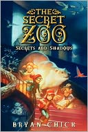 The Secret Zoo #2 by Bryan Chick: Book Cover