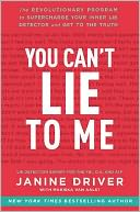 You Can't Lie to Me by Janine Driver: Book Cover