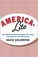 download America-Lite : How Imperial Academia Dismantled Our Culture (and Ushered In the Obamacrats) book