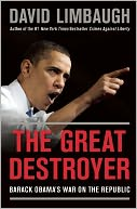 The Great Destroyer by David Limbaugh: Book Cover