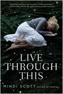 Live Through This by Mindi Scott: Book Cover