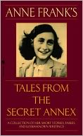 Anne Frank's Tales from the Secret Annex by Anne Frank: NOOK Book Cover