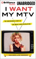 download I Want My MTV : The Uncensored Story of the Music Video Revolution book