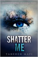 Shatter Me by Tahereh Mafi: Book Cover