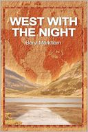 West with the Night by Beryl Markham: Book Cover