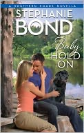 Baby, Hold On by Stephanie Bond: NOOK Book Cover