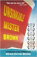 Unsinkable Mister Brown by Brian David Bruns: Book Cover
