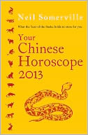 Your Chinese Horoscope 2013 by Neil Somerville: NOOK Book Cover