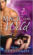 Magic Gone Wild by Judi Fennell: NOOK Book Cover