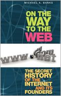 download On the Way to the Web : The Secret History of the Internet and Its Founders book