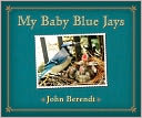 My Baby Blue Jays by John Berendt: NOOK Kids Cover