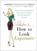 How to Look Expensive by Andrea Pomerantz Lustig: Book Cover