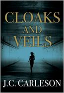Cloaks and Veils by J. C. Carleson: Book Cover
