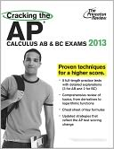 Cracking the AP Calculus AB & BC Exams, 2013 Edition by Princeton Review: Book Cover