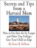 Secrets and Tips from a Harvard Mom by Grace B. Sullivan: Book Cover