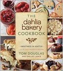 The Dahlia Bakery Cookbook by Tom Douglas: Book Cover