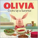 Olivia Cooks Up a Surprise by Emily Sollinger: Book Cover