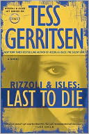 Last to Die (Rizzoli and Isles Series #10) by Tess Gerritsen: NOOK Book Cover