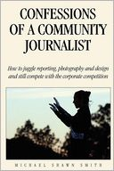 Confessions of a Community Journalist by Michael Smith: Book Cover