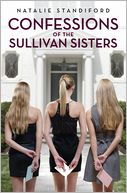 Confessions of the Sullivan Sisters by Natalie Standiford: Book Cover